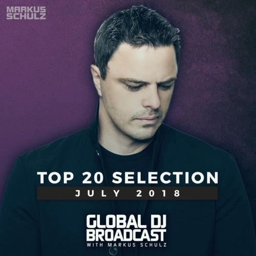 Markus Schulz - Global DJ Broadcast Top 20 July 2018 (2018)