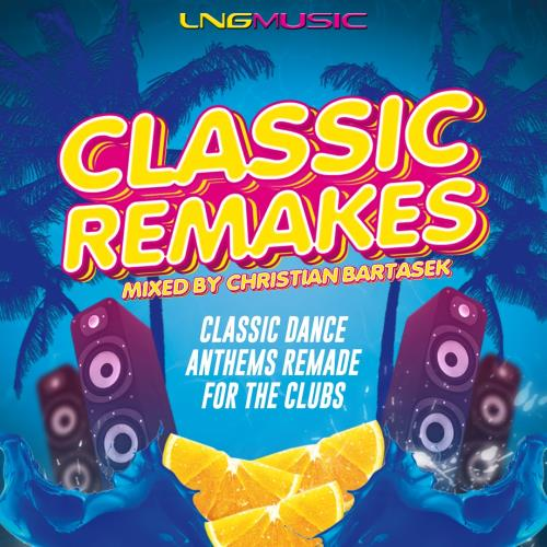 Classic Remakes (Mixed By Christian Bartasek) (201 ...