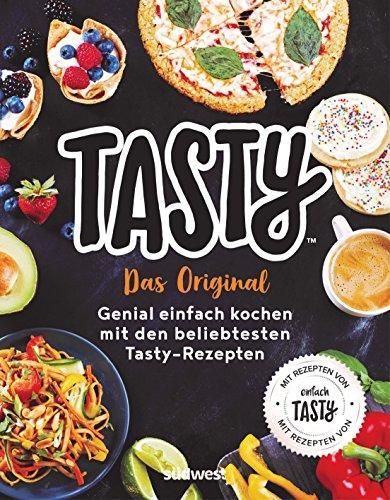 Tasty - Tasty- Das Original - Genial einfach kochen mit den beliebtesten Tasty-Rezept