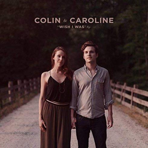 Colin & Caroline – Wish I Was (Ep) (2018)