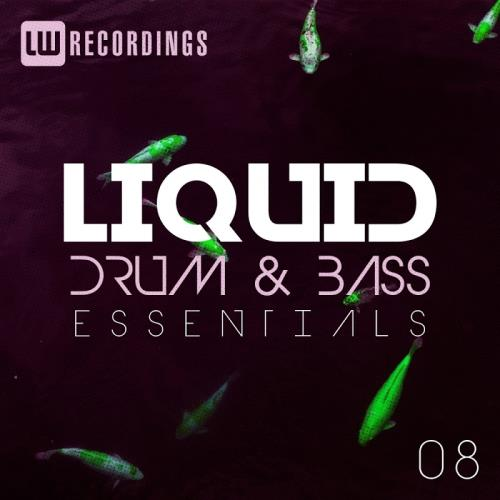 Liquid Drum & Bass Essentials, Vol. 08 (2018)