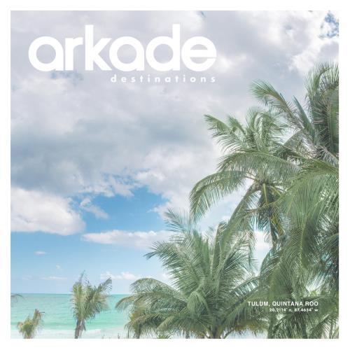 Arkade Destinations Tulum (2018)
