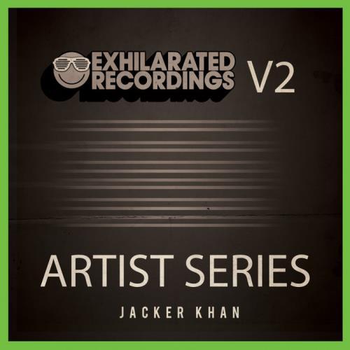 Exhilarated Recordings Artist Series Vol 2: Jacker ...