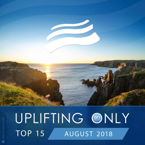 Uplifting Only Top 15: August 2018 (2018)