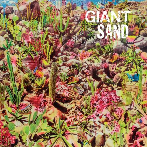 Giant Sand - Returns To Valley Of Rain (2018)