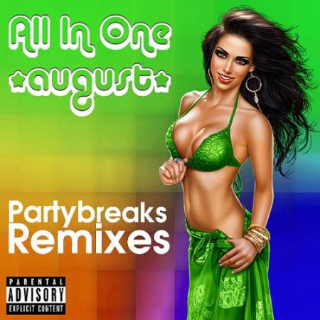 Partybreaks And Remixes - All In One August (003) (2018)