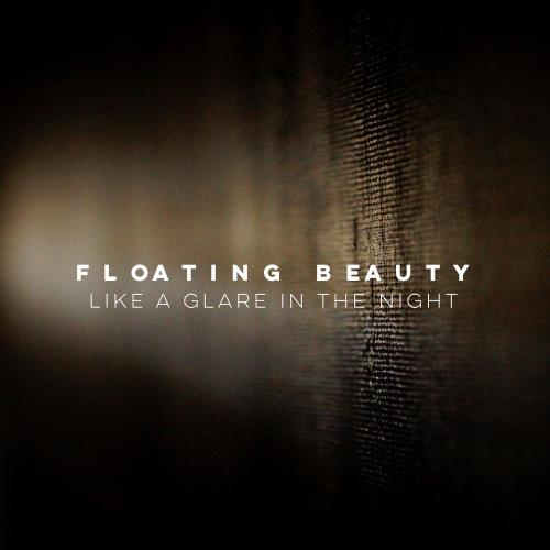 floating Beauty - Like A Glare In The Night (2018)