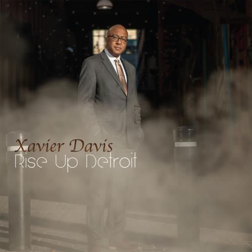 Xavier Davis - Rise Up Detroit (2018)