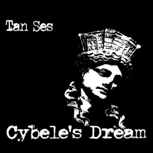 Tan Ses - Cybele\`s Dream (2018)