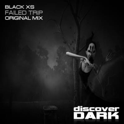 Black Xs- Failed Trip (2018)