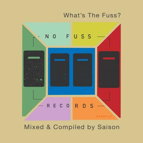 What's The Fuss (Compiled and Mixed by Saison) (2 ...