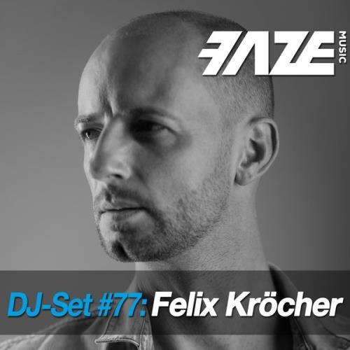 Faze DJ Set #77: Felix Krocher (2018)