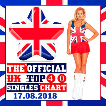 The Official UK Top 40 Singles Chart 17.08.2018 (2018)