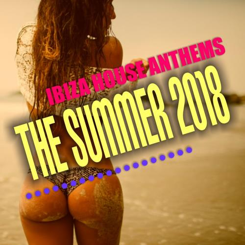 Ibiza House Anthems: the Summer 2018 (2018)