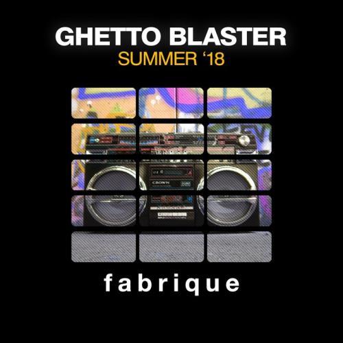 Ghetto Blaster (Summer '18) (2018)