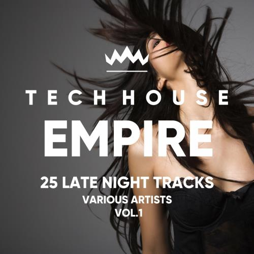 Tech House Empire (25 Late Night Tracks), Vol. 1 ( ...