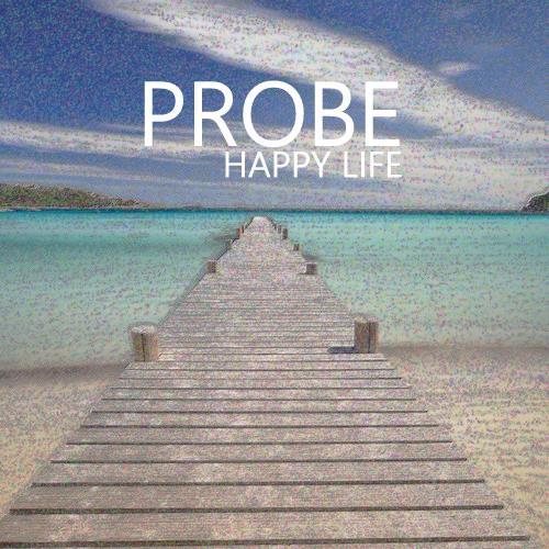 PROBE - Happy Life (2018)