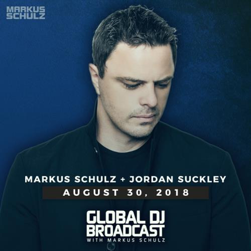 Markus Schulz & Jordan Suckley - Global DJ Broadcast (2018-08-30)