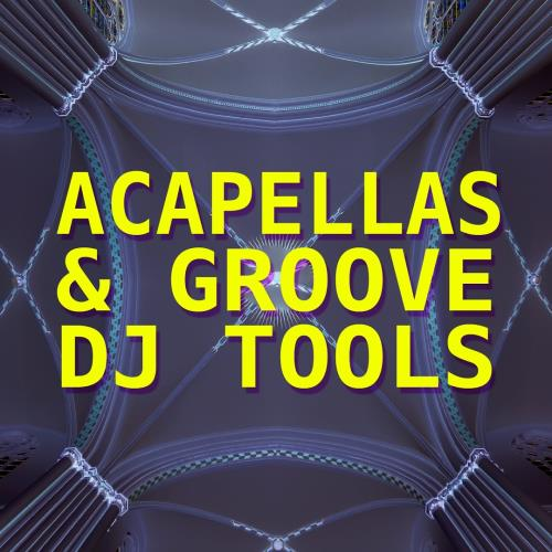 Acapellas and Groove DJ Tools (2018)