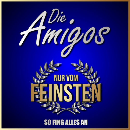 download Die.Amigos.-.Nur.vom.Feinsten.-.So.fing.alles.an.(2018)