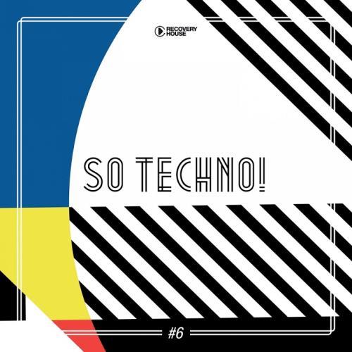 So Techno! #6 (2018)
