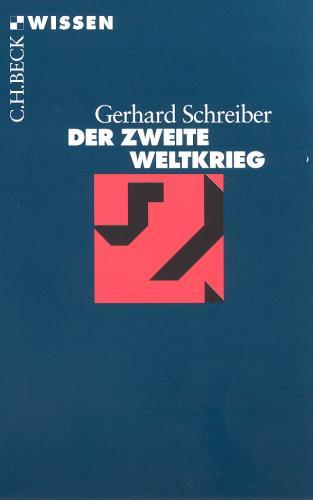 Gerhard Schreiber - Der Zweite Weltkrieg