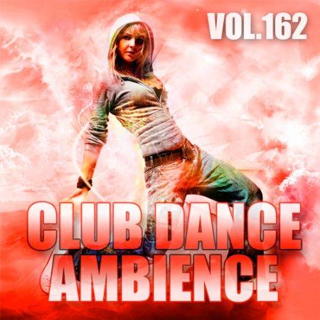 Club Dance Ambience Vol.162 (2018)