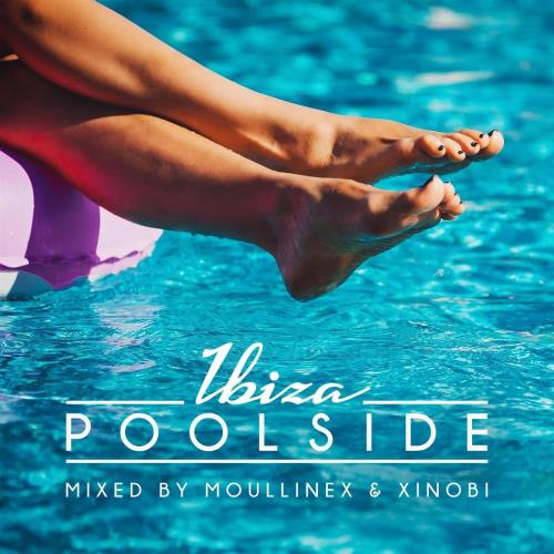 Poolside Ibiza 2018 (Mixed By Moullinex and Xinobi) (2018)