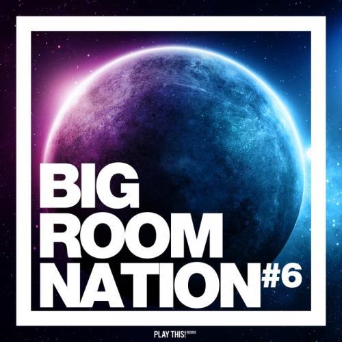 Big Room Nation, Vol. 6 (2018)