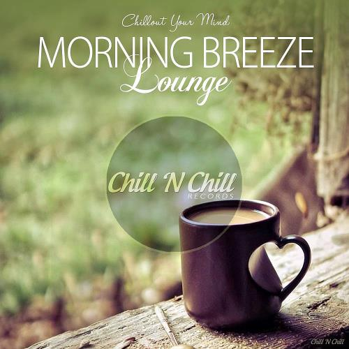 Morning Breeze Lounge (Chillout Your Mind) (2018)