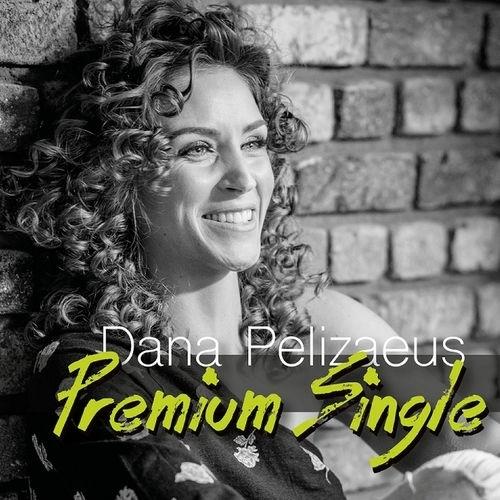 Dana Pelizaeus - Premium Single (2018)