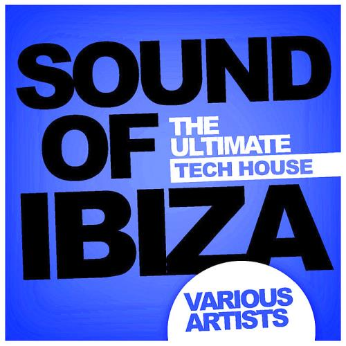 Sound Of Ibiza: The Ultimate Tech House (2018)