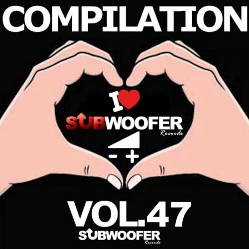 I Love Subwoofer Records Techno Compilation Vol. 47 (2018)