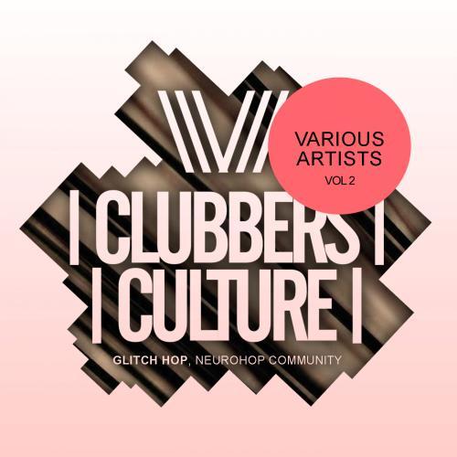 Clubbers Culture Glitch Hop (Neurohop Community Vol. 2) (2018)