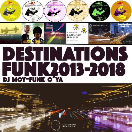 Destinations Funk 2013 to 2018 (2018)