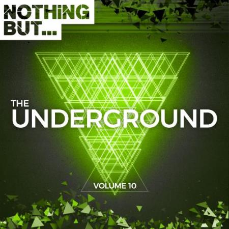 Nothing But... The Underground, Vol. 10 (2018)
