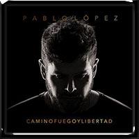 Pablo Lopez - Camino, Fuego Y Libertad 2017
