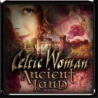 Celtic Woman - Ancient Land 2018