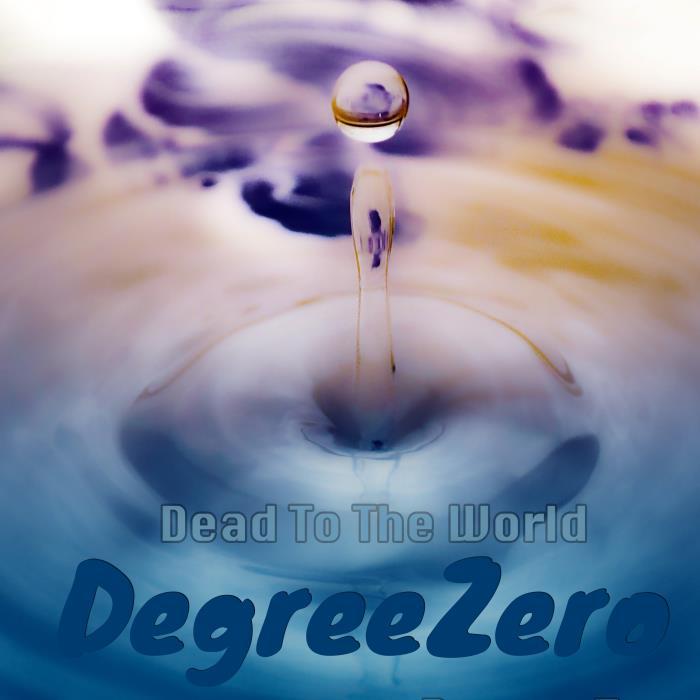 Degreezero - Dead To The World (2018)