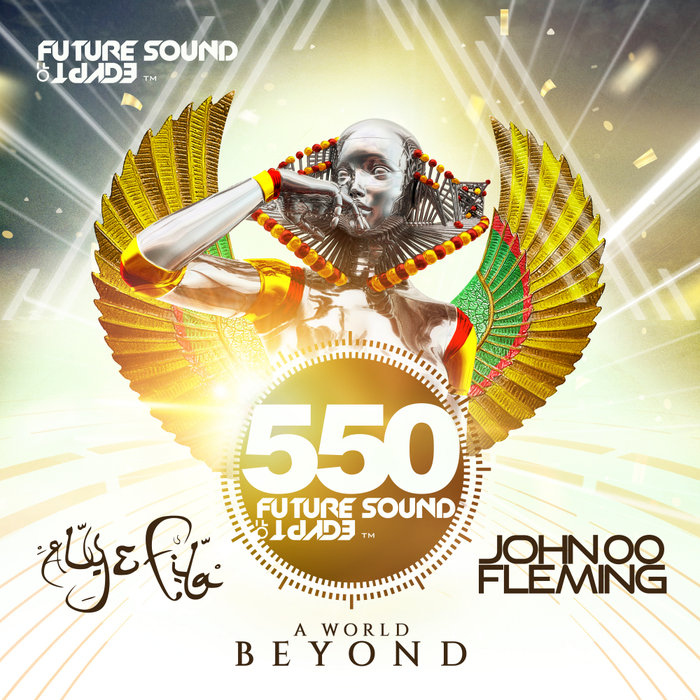 Future Sound Of Egypt 550 - A World Beyond (2018)