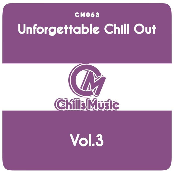 Unforgettable Chill Out, Vol. 3 (2018)
