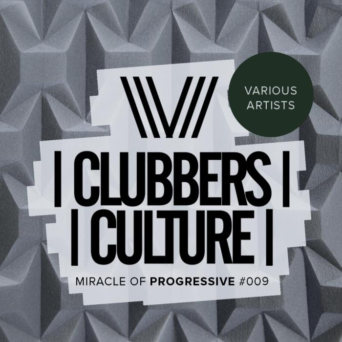 Clubbers Culture: Miracle Of Progressive #009 (201 ...