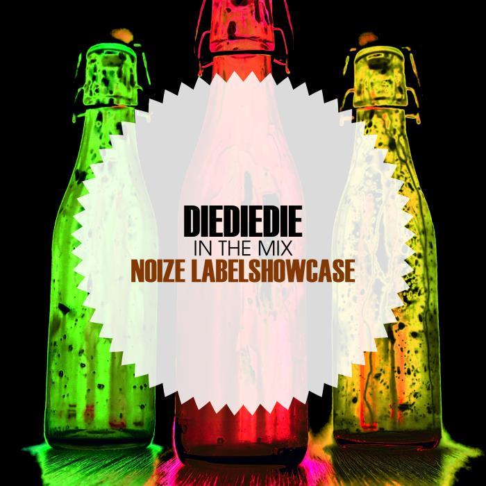 In The Mix: DIEDIEDIE - Noize Labelshowcase (2018)