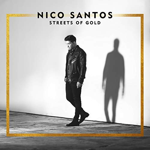 download Nico Santos - Streets Of Gold (2018)