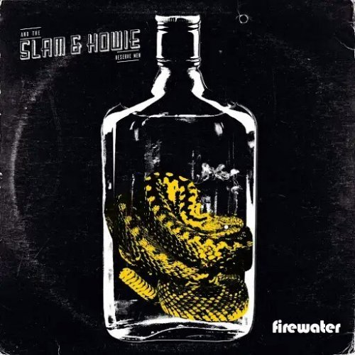 Slam & Howie And The Reserve Men - Firewater (2018)
