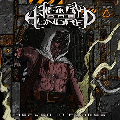 Eighty One Hundred - Heaven In Flames (2018)
