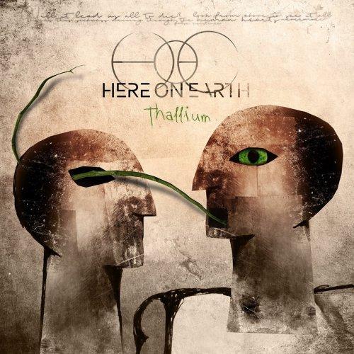Here On Earth - Thallium (2018)