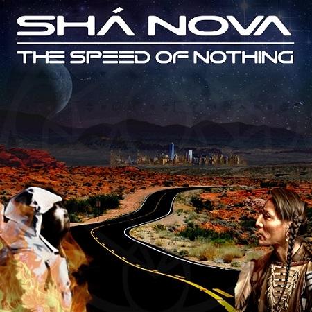 Sha Nova - The Speed Of Nothing (2018)
