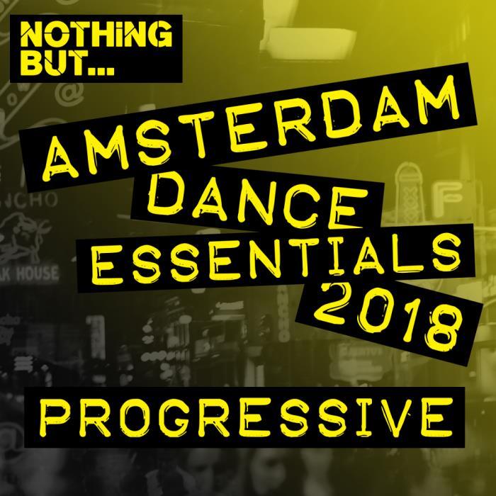 Nothing But... Amsterdam Dance Essentials 2018: Pr ...