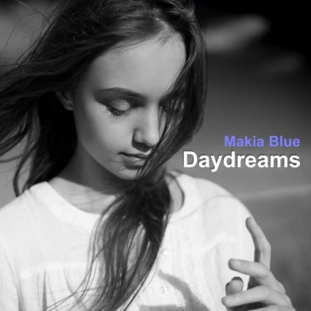 Makia Blue - Daydreams (2018)